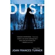 Dust by Joan Frances Turner
