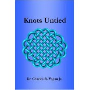 Knots Untied by Dr. Charles Vogan