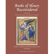 Books of Hours Reconsidered by Sandra Hindman
