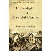 In Sunlight, in a Beautiful Garden by University Director of Creative Writing Program Kathleen Cambor