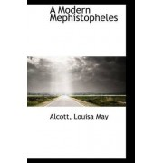 A Modern Mephistopheles by Alcott Louisa May