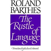The Rustle of Language by Roland Barthes
