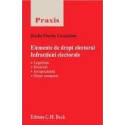 Elemente de drept electoral. Infractiuni electorale - Radu-Florin Geamanu