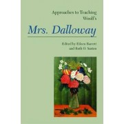 Approaches to Teaching Woolf's Mrs. Dalloway by Eileen Barrett