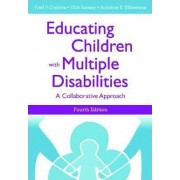 Educating Children with Multiple Disabilities by Fred P. Orelove