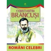 Romani celebri - Constantin Brâncuşi Constantin Brâncuşi.