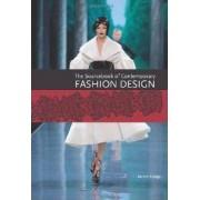 The Sourcebook of Contemporary Fashion Design by Marta R. Hidalgo
