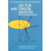 Vector and Tensor Analysis with Applications by A. I. Borisenko