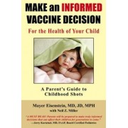 Make an Informed Vaccine Decision for the Health of Your Child by Mayer Eisenstein MD Jd Mph