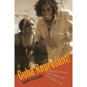 Cuba Represent! by Sujatha Fernandes