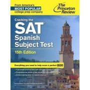 Cracking The Sat Spanish Subject Test, 15Th Edition by Princeton Review