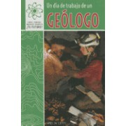 Un Dia de Trabajo de Un Geologo (a Day at Work with a Geologist)