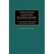 Twentieth Century Danish Music by Lansing D. McLoskey