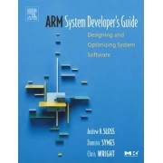 ARM System Developer's Guide by Andrew Sloss