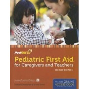 Pediatric First Aid for Caregivers and Teachers (PedFACTs) by AAP - American Academy of Pediatrics