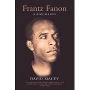 Frantz Fanon by David Macey