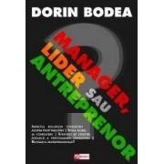 Manager lider sau antreprenor - Dorin Bodea
