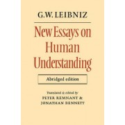 New Essays on Human Understanding Abridged Edition by G. W. Leibniz
