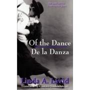 Of the Dance/de La Danza (English and Spanish Edition) (a Dual Language Book) by Linda A Lavid