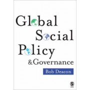 Global Social Policy and Governance by Bob Deacon
