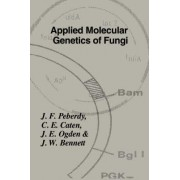Applied Molecular Genetics of Fungi by J. F. Peberdy