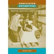 Conflicted Antiquities by Elliott Colla