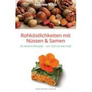 Rohköstlichkeiten mit Nüssen & Samen