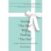 Staying the One While Finding the One by Bonnie Bruderer