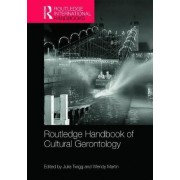 Routledge Handbook of Cultural Gerontology by Julia Twigg