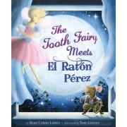 The Tooth Fairy Meets El Raton Perez by Rene Colato Lainez