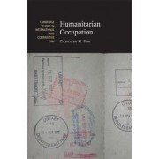 Humanitarian Occupation by Gregory H. Fox