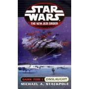 Star Wars: The New Jedi Order - Dark Tide: Onslaught by Michael A. Stackpole