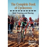 The Complete Book of Cyclocross, Skill Training and Racing by Scott R Mares