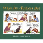 What Do Authors Do? by Eileen Christelow