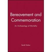 Bereavement and Commemoration by Sarah Tarlow