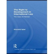 The Right to Development in International Law by Khurshid Iqbal