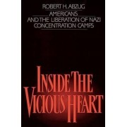 Inside the Vicious Heart by Robert H. Abzug