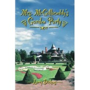Mrs. McGillacuddy's Garden Party by Larry Dickens