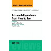 Extranodal Lymphoma from Head to Toe, An Issue of Radiologic Clinics of North America by Mark D. Murphey