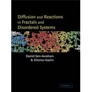 Diffusion and Reactions in Fractals and Disordered Systems by Daniel Ben-Avraham