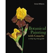 Botanical Painting with Gouache: A Step-By-Step Guide