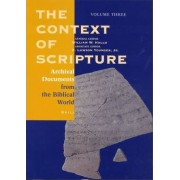 The Context of Scripture: Archival Documents from the Biblical World Volume 3 by William W. Hallo