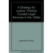 A Strategy for Justice by Legal Action Group