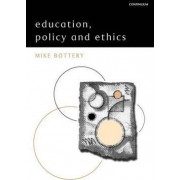Education, Policy and Ethics by Mike Bottery