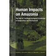 Human Impacts on Amazonia by Darrell Posey