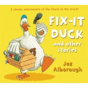 Fix-it Duck and Other Stories by Jez Alborough
