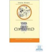 Viata lui David Copperfield I - Charles Dickens