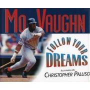 Follow Your Dreams by Mo Vaughn