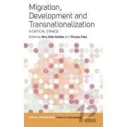 Migration, Development, and Transnationalization by Nina Glick Schiller