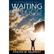 Waiting on God by Andrew Murray by Andrew Murray